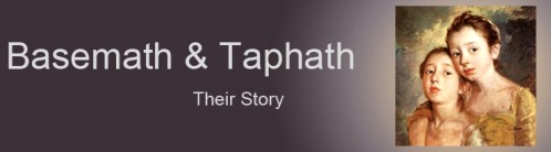 Basemath and Taphath, the story of two Bible princesses