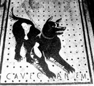 Dogs in the Bible: Cave canum: beware of the dog; pavement excavated in Pompeii