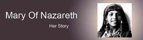 Mary of Nazareth, her story