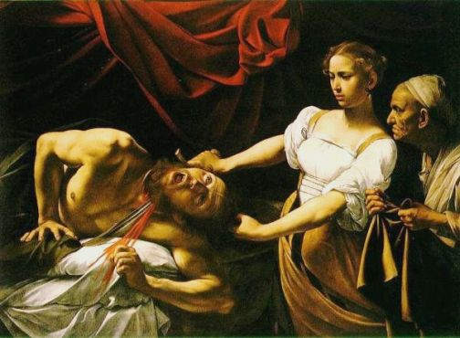 Bible Murders: Judith and Holofernes. Caravaggio's graphic painting of the moment when Judith hacks off the head of Holofernes; notice her maidservant waiting grimly in the background