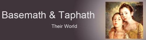 Basemath & Tapheth, daughters of King Solomon, princesses of Judah & Israel