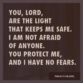 Sign reads: You, Lord, are the light that keeps me safe. I am not afraid of anyone. You protect me, and I have no fears.