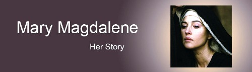 Mary Magdalene, her story
